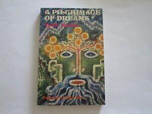 A PILGRIMAGE OF DREAMS--THETIS BLACKER--1973