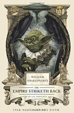 William Shakespeares The Empire Striketh Back (William Shakespeares Star Wars)