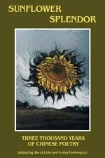 Sunflower Splendor: Three Thousand Years of Chinese Poetry: By Liu, Wu-Chi, L...