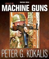 NEW Kokalis on Machine Guns by Peter G. Kokalis Special Collector's Edition