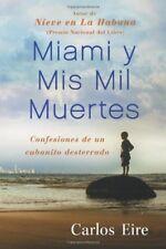 B005Q5VMEM Miami y Mis Mil Muertes: Confesiones de un cubanito desterrado