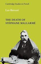 Cambridge Studies in French: The Death of Stéphane Mallarmé 2 by Leo Bersani...