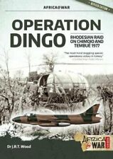 Operation Dingo The Rhodesian Raid on Chimoio and Tembue 1977 9781912866816