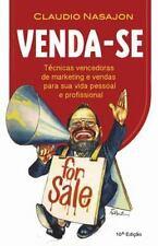 Venda-Se : Tecnicas Vencedoras de Marketing e Vendas para a Sua Vida Pessoal...