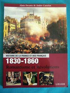 ALAIN DECAUX & ANDRE CASTELOT HISTOIRE DE LA FRANCE ET DES FRANCAIS 1830/1860
