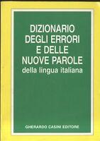 DIZIONARIO DEGLI ERRORI E DELLE NUOVE PAROLE DELLA LINGUA ITALIANA 1991 Casini