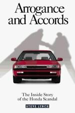 Arrogance and Accords: The Inside Story of the Honda Scandal, Lynch, Steve, Good