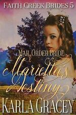 Faith Creek Brides: Mail Order Bride - Marietta's Destiny : Sweet Clean...