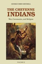 The Cheyenne Indians, Volume Two: War, Ceremonies, and Religion, Grinnell, Georg