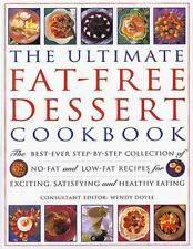 The Ultimate Fat-Free Dessert Cookbook: The Best Ever Step-By-Step Collection of