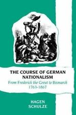 The Course of German Nationalism: From Frederick the Great to Bismarck-ExLibrary