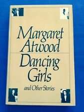 DANCING GIRLS AND OTHER STORIES - FIRST AMERICAN EDITION BY MARGARET ATWOOD