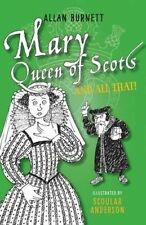 Mary Queen of Scots and All That by Alan Burnett (Paperback, 2016)