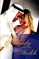 Beauty and the Sheikh: By Isabel K French