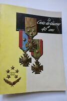 CROIX DE GUERRE A 40 ANS. 1915-1955