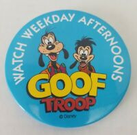 Disney Goof Troop -Watch Weekday Afternoons- Button Pin 3''