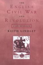 The English Civil War and Revolution : A Sourcebook by Keith Lindley (1998,...