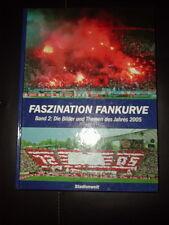 Faszination Fankurve Band 2 Die Bilder und Themen des Jahres 2005