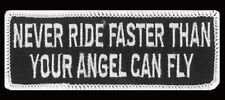 NEVER RIDE FASTER THAN ANGEL PATCH  4 INCH mc biker patch