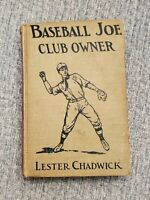 Lester Chadwick BASEBALL JOE CLUB OWNER 1st Edition 1st Printing Book 1926 Nice