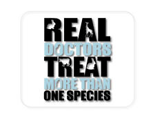 Custom Mouse Pad 1/4 - Real Doctors Treat More Than One Species