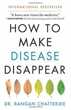 How to Make Disease Disappear-Rangan Chatterjee