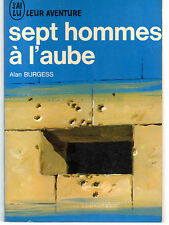 SEPT HOMMES A L'AUBE, par Alan BURGESS, J'AI LU AVENTURE N° 58/59