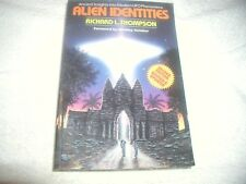 Alien Identities by Richard L Thomson Ancient Insights into Modern UFO Phenomena