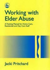 Working with Elder Abuse: A Training Manual for Home Care, Residential-ExLibrary