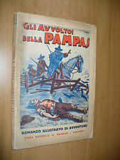 M. A. MATTHEY GLI AVVOLTOI DELLA PAMPAS ROMANZO ILL.G.TOPPI G.NERBINI EDIT.1933