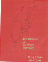 Dr. Denton Cooley Techniques in Cardiac Surgery First Edition