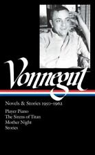 Library of America Kurt Vonnegut Edition Ser.: Vonnegut : Novels and Stories 1950-1962 - Player Piano; the Sirens of Titan; Mother Night; Stories (2012, Hardcover)