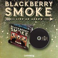 "Blackberry Smoke ""Like An Arrow"" Digipak CD - NEW"