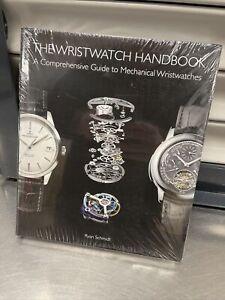 The Wristwatch Handbook Guide To Mechanical Watches Ryan Schmidt Hardback Book