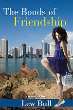 The Bonds of Friendship (Boner Books), Bull, Lew, Very Good, Paperback