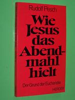 Wie Jesus das Abendmahl hielt - Rudolf Pesch - 1977 Herder TB (135)