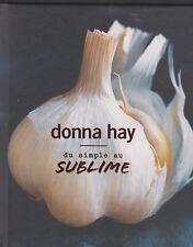 DU SIMPLE AU SUBLIME Donna Hay livre cuisine Marabout