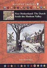 New Netherland: The Dutch Settle the Hudson Valley (Building America)-ExLibrary