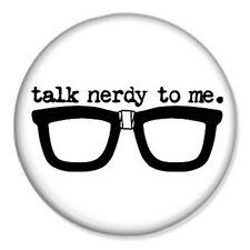 "Talk Nerdy To Me 25mm 1"" Pin Badge Button School Geek Glasses Retro Vintage Fun"