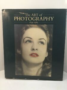 THE ART OF PHOTOGRAPHY 1839-1989 BY MIKE WEAVER