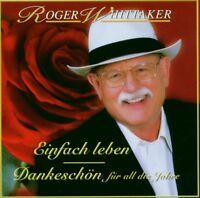 "ROGER WHITTAKER ""EINFACH LEBEN (BEST OF)"" 2 CD NEUWARE!"