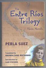 THE ENTRE RIOS TRILOGY by Perla Suez FTPB  Rhonda Dahl Buchanan, Ilan Stavans