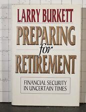 Preparing for Retirement : Financial Security  by Larry Burkett   1992 HC   2016
