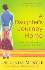 A Daughter's Journey Home: Finding a Way to Love, Honor, and Connect with Your M