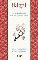 Ikigai : Los Secretos De Japon Para Una Vida Larga Y Feliz, Paperback by Garc...