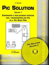 ESPERIMENTI PRATICI CON MICROCONTROLLORI PIC E PIC BASIC PRO PIC SOLUTION VOL.1