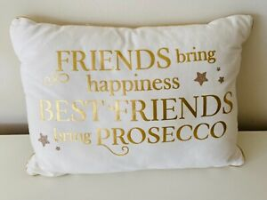"""""""Friends Bring Happiness Best Friends Bring Prosecco"""" Cream & Gold Cushion"""