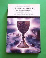 La linea di sangue del Santo Graal - L. Gardner - 1^ Ed. Newton & Compton 2004