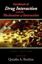 Handbook of Drug Interaction and the Mechanism of Interaction by Qutaiba A....