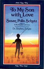 To My Son with Love by Stephen Schutz and Susan Polis Schutz